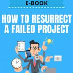 How to Resurrect a Failed Project?